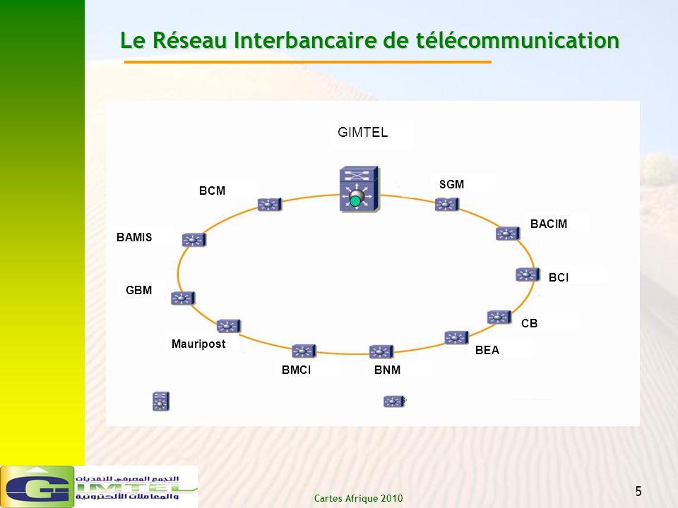 Cartes Afrique 2010 5 SGM BACIM BCI CB BEA BNMBMCI Mauripost GBM BAMIS BCM GIMTEL Le Réseau Interbancaire de télécommunication