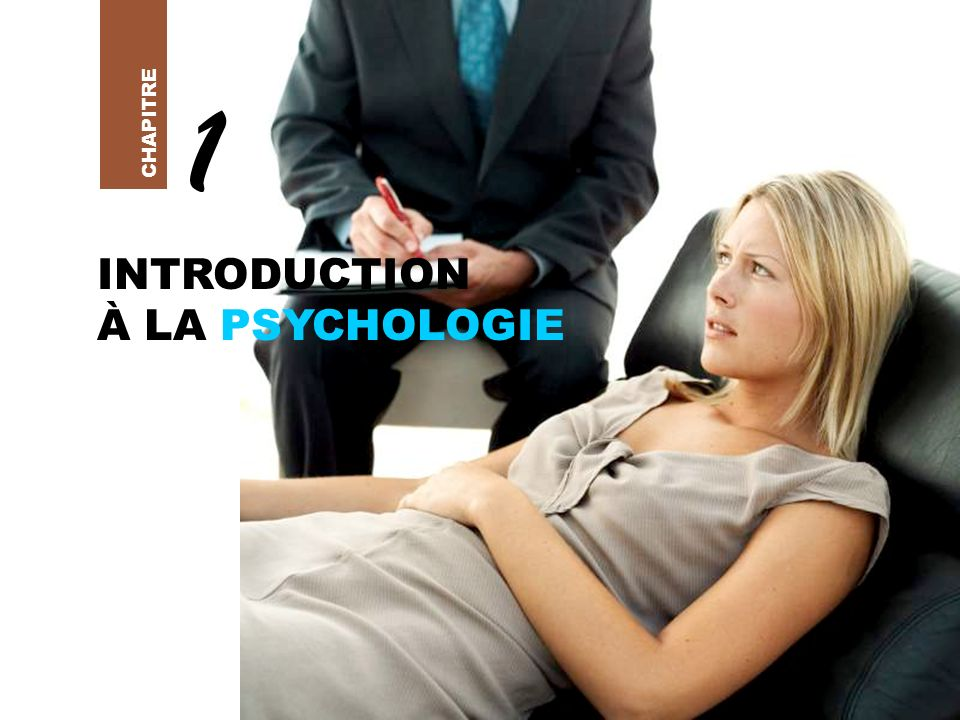 INTRODUCTION À LA PSYCHOLOGIE CHAPITRE 1
