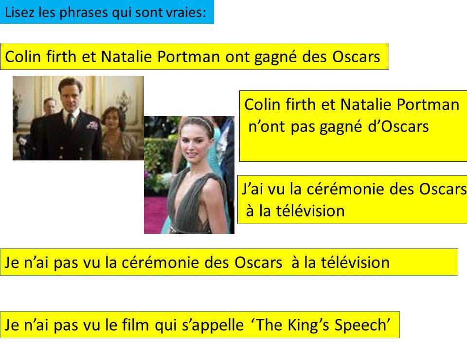 Colin firth et Natalie Portman ont gagné des Oscars Colin firth et Natalie Portman nont pas gagné dOscars Jai vu la cérémonie des Oscars à la télévisi