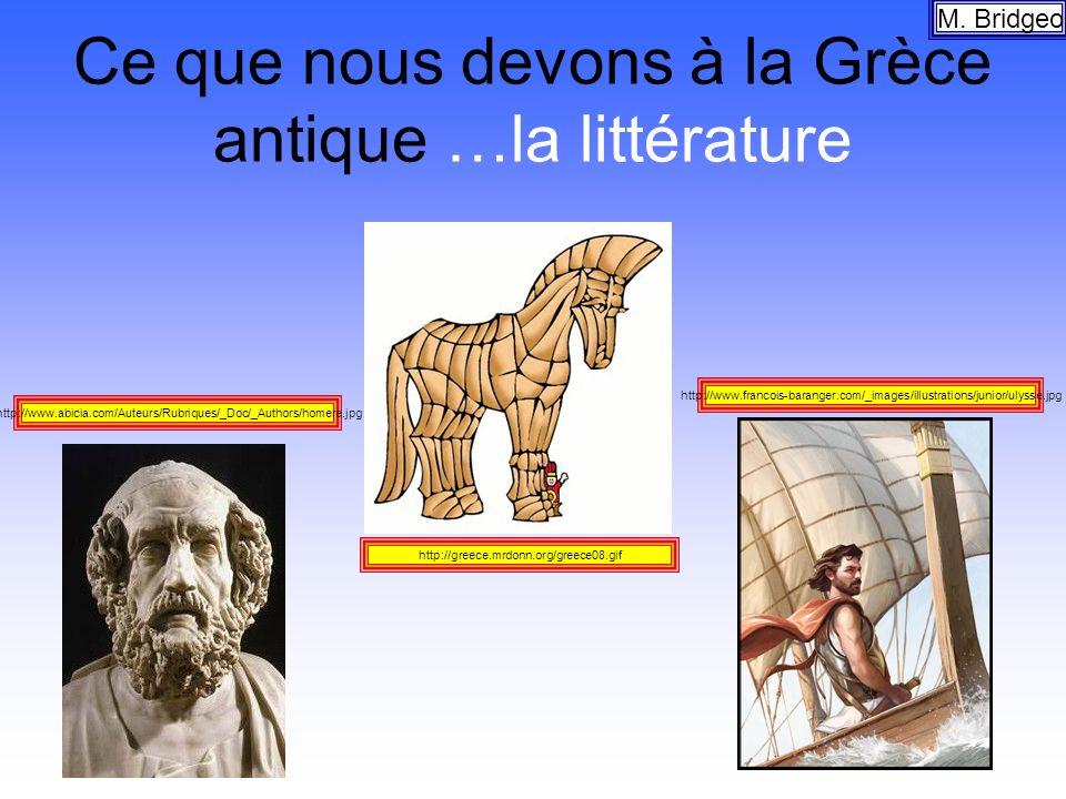 Ce que nous devons à la Grèce antique …la littérature M. Bridgeo http://greece.mrdonn.org/greece08.gif http://www.abicia.com/Auteurs/Rubriques/_Doc/_A