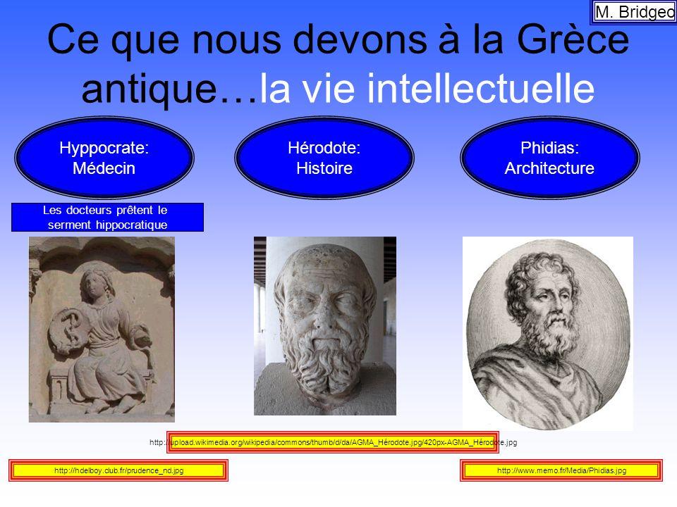 Ce que nous devons à la Grèce antique…la vie intellectuelle M. Bridgeo http://upload.wikimedia.org/wikipedia/commons/thumb/d/da/AGMA_Hérodote.jpg/420p