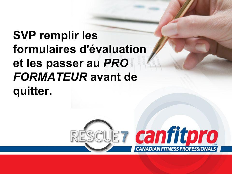 CPR Course Level 1 SVP remplir les formulaires d'évaluation et les passer au PRO FORMATEUR avant de quitter.