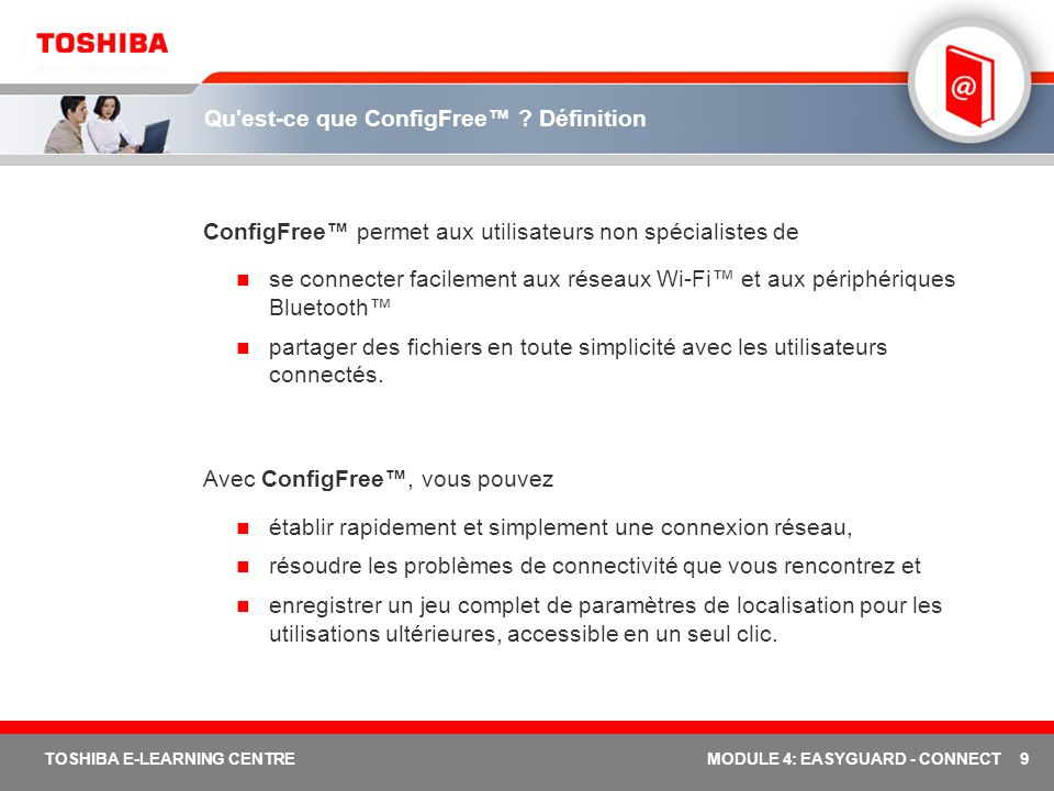 9 TOSHIBA E-LEARNING CENTREMODULE 4: EASYGUARD - CONNECT Qu est-ce que ConfigFree .