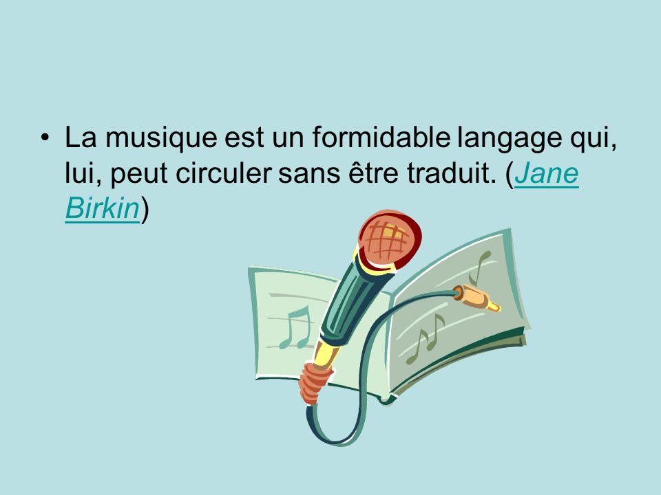 La musique est un formidable langage qui, lui, peut circuler sans être traduit.