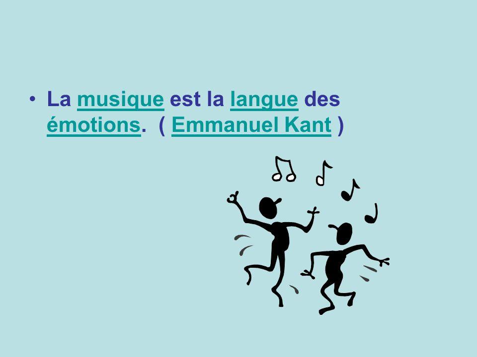La musique est la langue des émotions. ( Emmanuel Kant )musiquelangue émotionsEmmanuel Kant