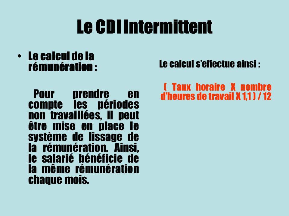 Le CDI Intermittent Le calcul de la rémunération : Pour prendre en compte les périodes non travaillées, il peut être mise en place le système de lissa