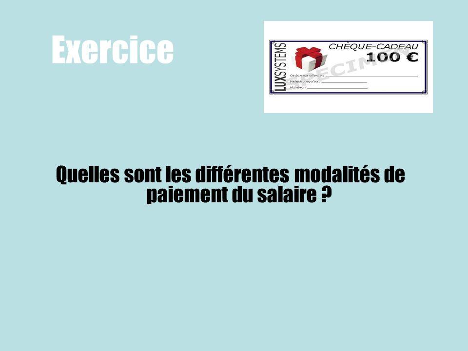 Exercice Quelles sont les différentes modalités de paiement du salaire ?