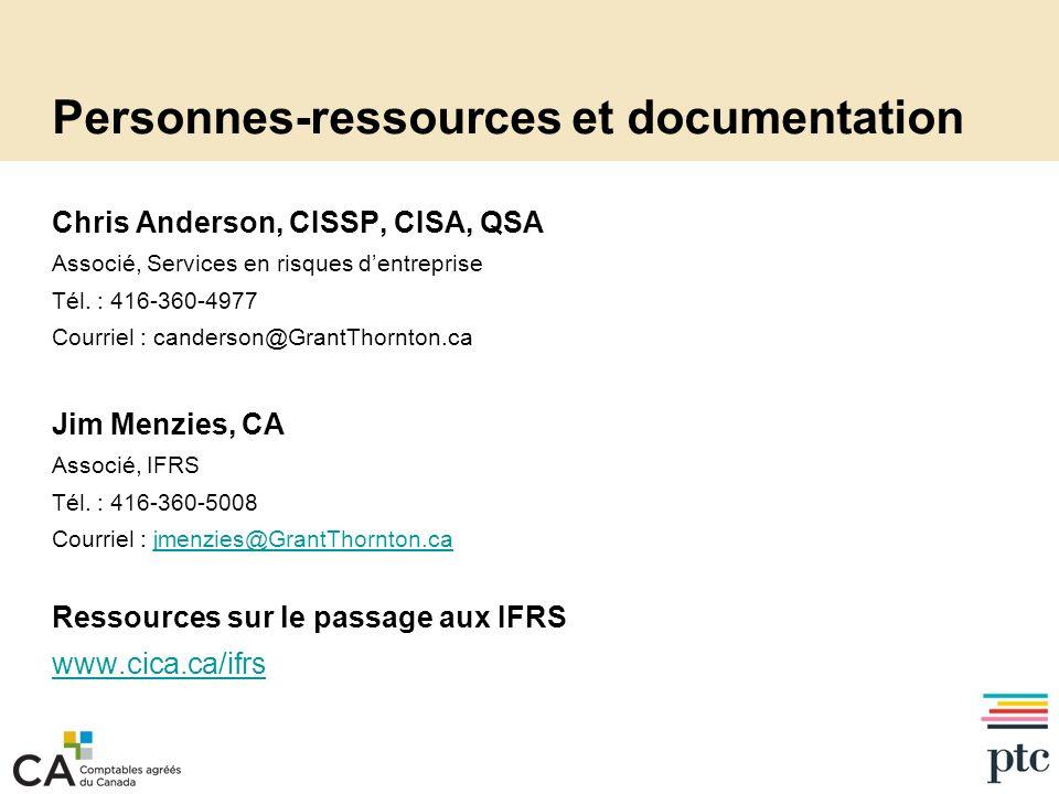 Personnes-ressources et documentation Chris Anderson, CISSP, CISA, QSA Associé, Services en risques dentreprise Tél.