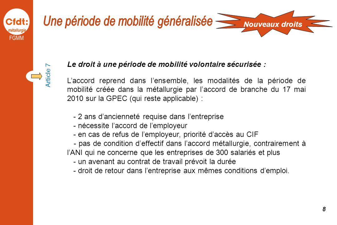 Le droit à une période de mobilité volontaire sécurisée : Laccord reprend dans lensemble, les modalités de la période de mobilité créée dans la métall