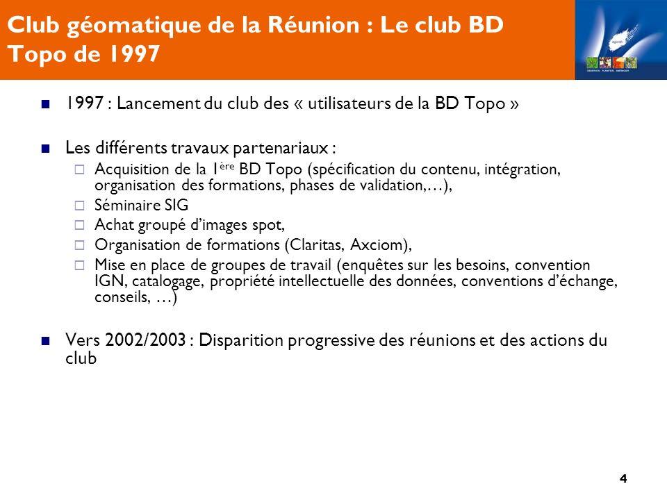5 Club géomatique de la Réunion : objectifs Un club, pour qui, pourquoi et comment .
