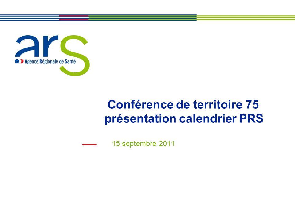 Conférence de territoire 75 présentation calendrier PRS 15 septembre 2011