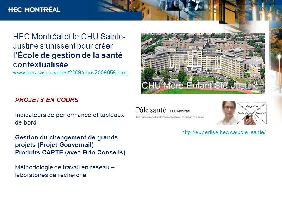 HEC Montréal et le CHU Sainte- Justine sunissent pour créer lÉcole de gestion de la santé contextualisée www.hec.ca/nouvelles/2009/nouv2009058.html PR