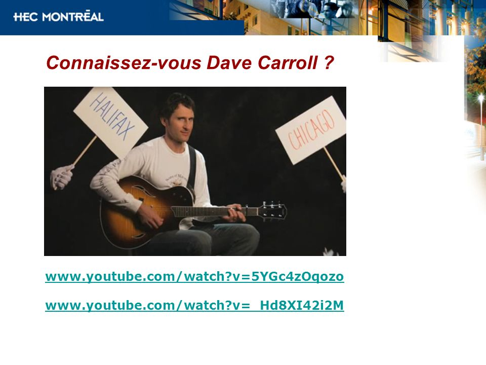 www.youtube.com/watch?v=5YGc4zOqozo www.youtube.com/watch?v=_Hd8XI42i2M Connaissez-vous Dave Carroll ?