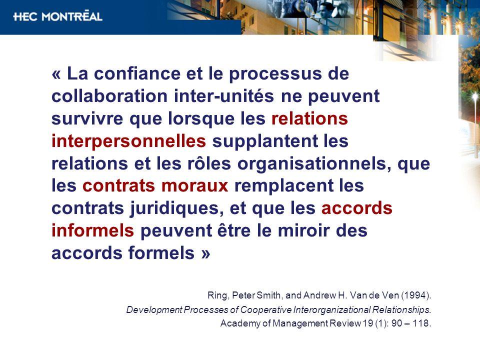 « La confiance et le processus de collaboration inter-unités ne peuvent survivre que lorsque les relations interpersonnelles supplantent les relations