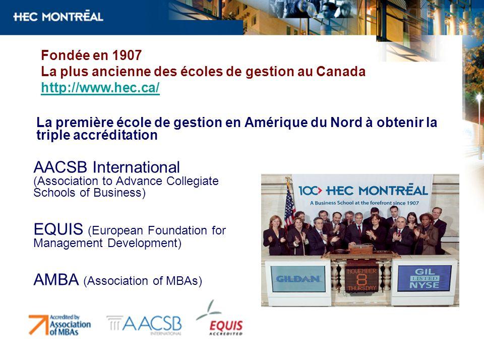 La première école de gestion en Amérique du Nord à obtenir la triple accréditation AACSB International (Association to Advance Collegiate Schools of B