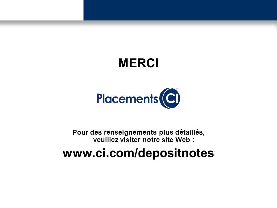 MERCI Pour des renseignements plus détaillés, veuillez visiter notre site Web : www.ci.com/depositnotes