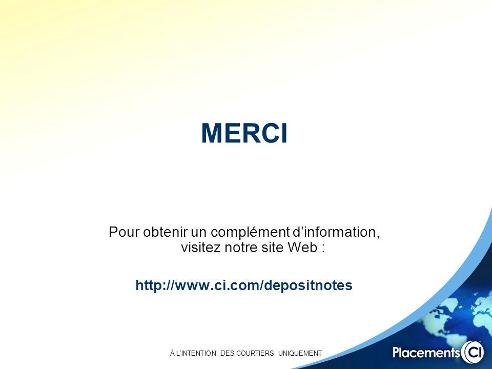 À LINTENTION DES COURTIERS UNIQUEMENT MERCI Pour obtenir un complément dinformation, visitez notre site Web : http://www.ci.com/depositnotes