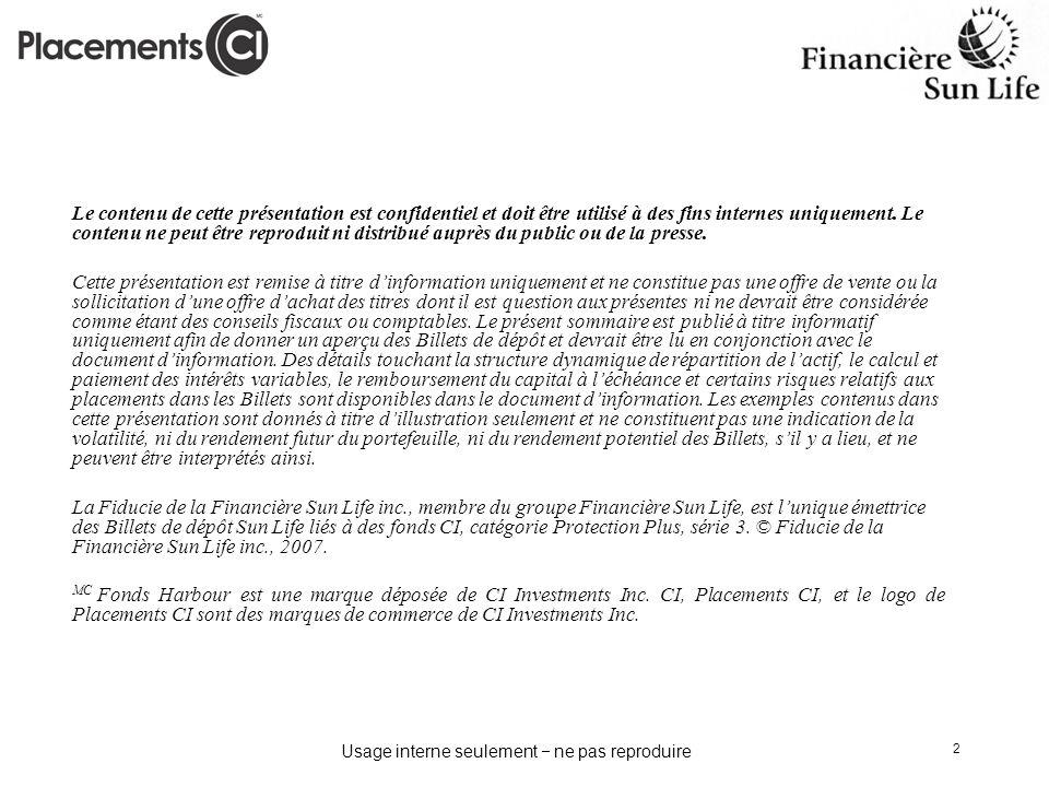 Usage interne seulement ne pas reproduire 13 Exemple de performance positive Cet exemple assume un RFG des fonds sous-jacents de 2,02 %, un taux demprunt constant de 3,95 %, et un rendement constant des Fonds de 4,65 % durant la durée de 5 ans des Billets de dépôt.
