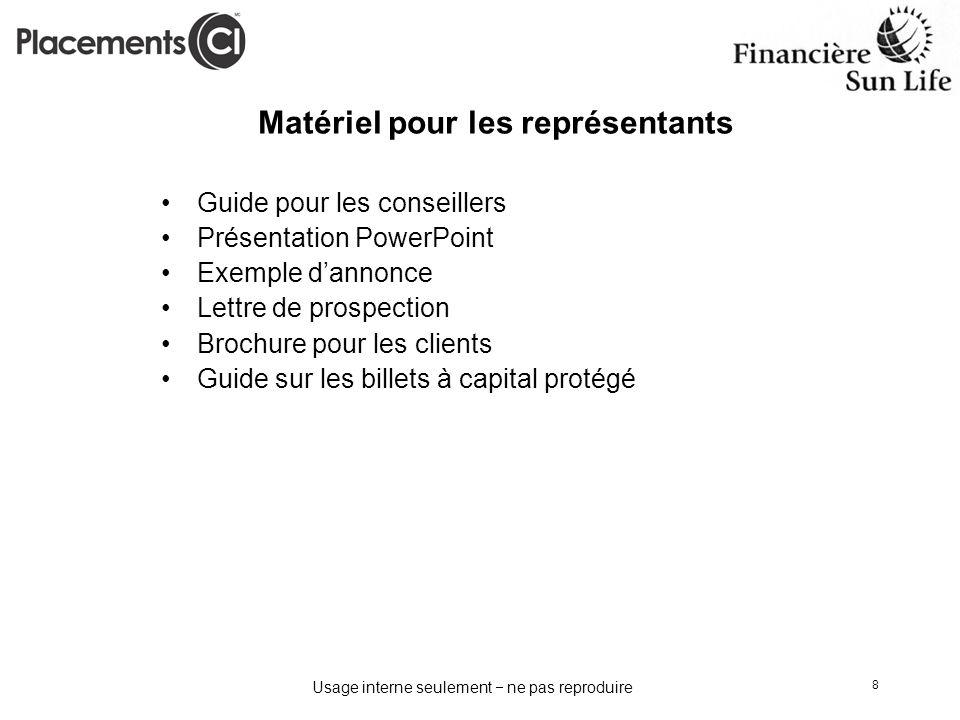 Usage interne seulement ne pas reproduire 8 Matériel pour les représentants Guide pour les conseillers Présentation PowerPoint Exemple dannonce Lettre