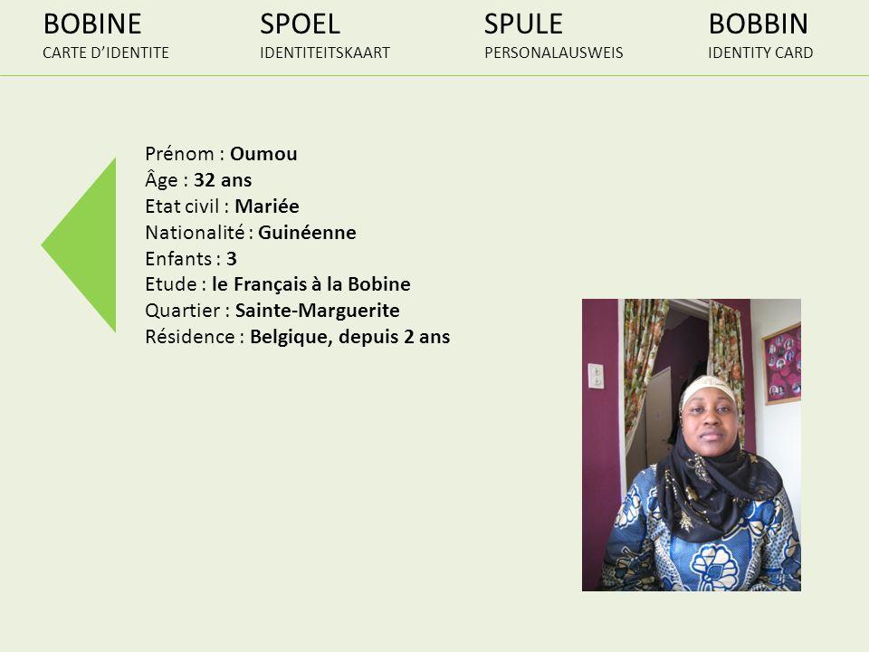 BOBINE CARTE DIDENTITE SPOEL IDENTITEITSKAART SPULE PERSONALAUSWEIS BOBBIN IDENTITY CARD Prénom : Oumou Âge : 32 ans Etat civil : Mariée Nationalité :