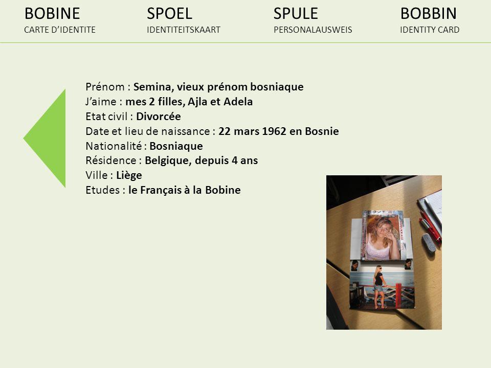 BOBINE CARTE DIDENTITE SPOEL IDENTITEITSKAART SPULE PERSONALAUSWEIS BOBBIN IDENTITY CARD Prénom : Semina, vieux prénom bosniaque Jaime : mes 2 filles,