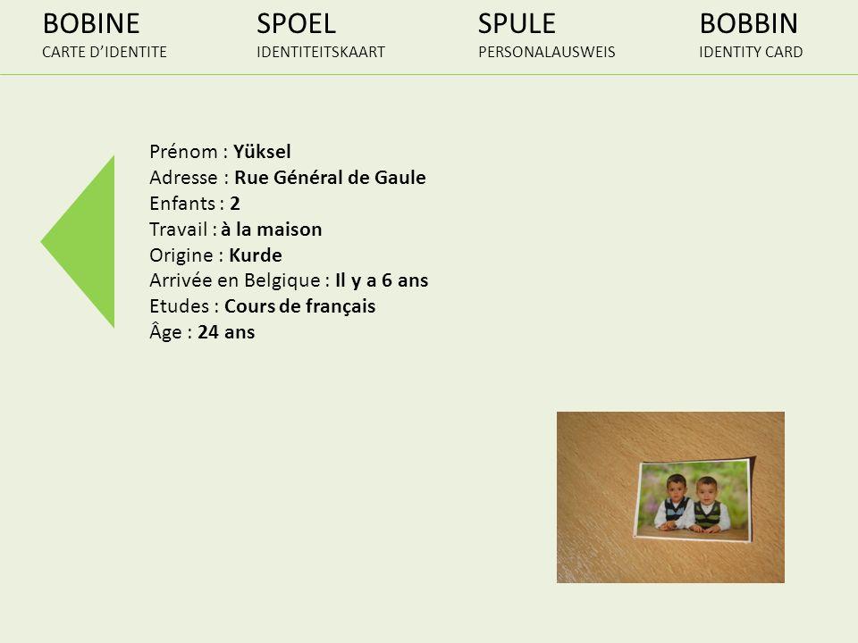 BOBINE CARTE DIDENTITE SPOEL IDENTITEITSKAART SPULE PERSONALAUSWEIS BOBBIN IDENTITY CARD Prénom : Yüksel Adresse : Rue Général de Gaule Enfants : 2 Tr