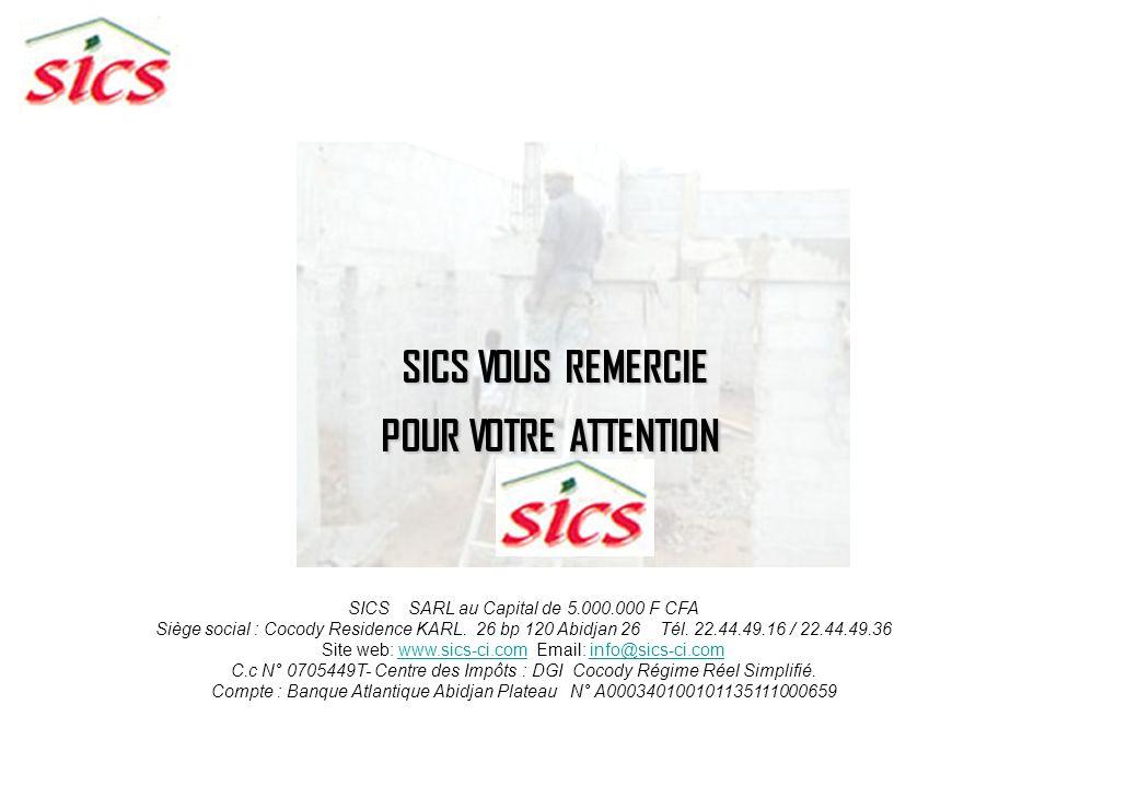 SICS SARL au Capital de 5.000.000 F CFA Siège social : Riviera Bonoumin. 26 bp 120 Abidjan 26 Tél. 22.43.32.22 / 01.33.10.24 C.c N° 0705449T- Centre d