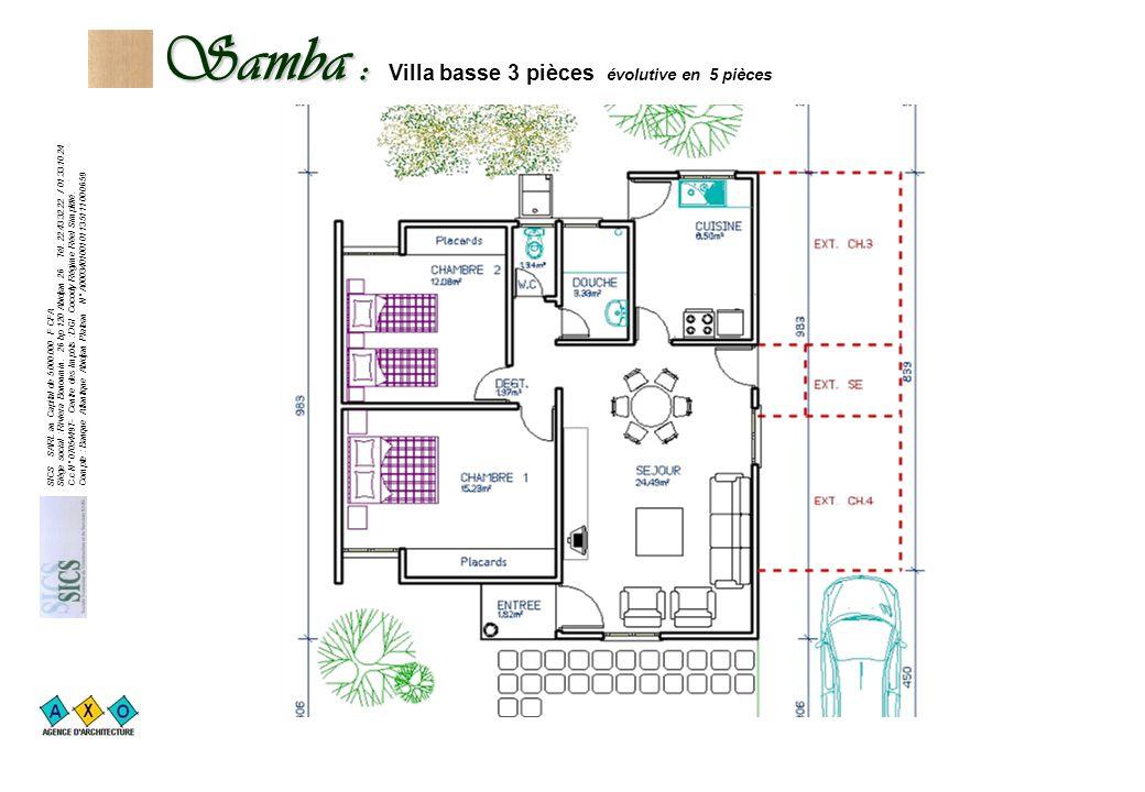 Samba : Samba : Villa basse 3 pièces évolutive en 5 pièces 16.547.784 F TTC SICS SARL au Capital de 5.000.000 F CFA Siège social : Riviera Bonoumin. 2