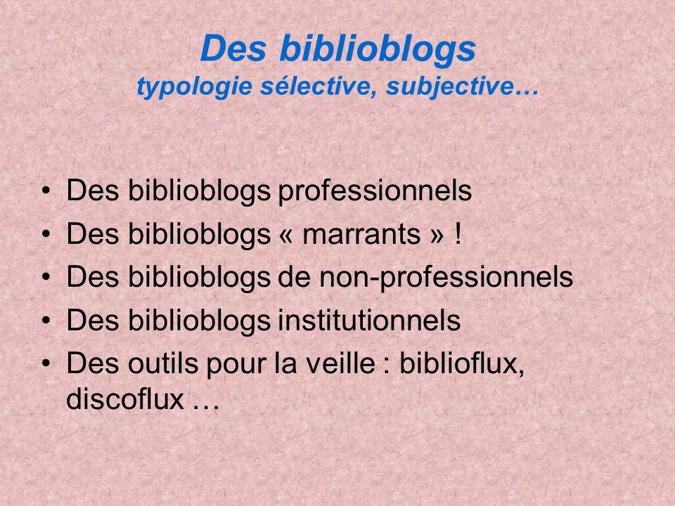 Des biblioblogs typologie sélective, subjective… Des biblioblogs professionnels Des biblioblogs « marrants » ! Des biblioblogs de non-professionnels D