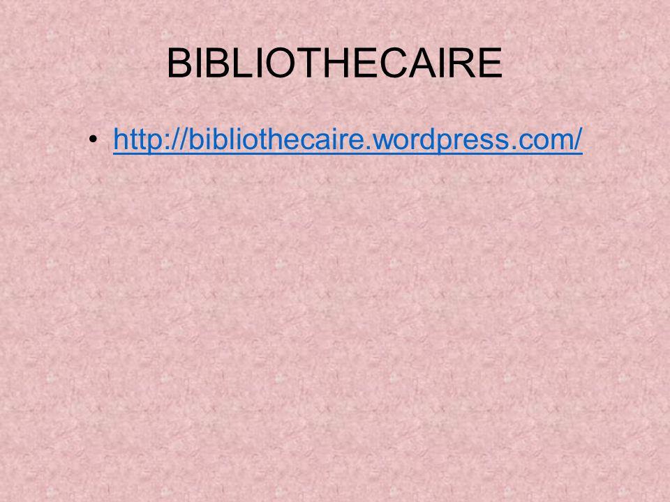 BIBLIOTHECAIRE http://bibliothecaire.wordpress.com/