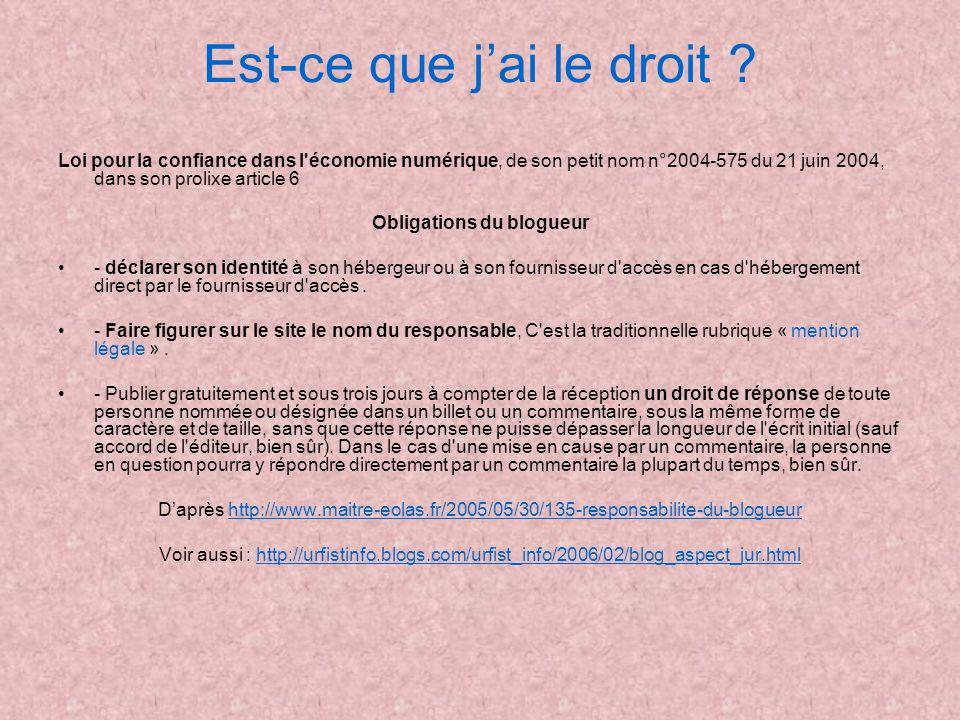 Est-ce que jai le droit ? Loi pour la confiance dans l'économie numérique, de son petit nom n°2004-575 du 21 juin 2004, dans son prolixe article 6 Obl