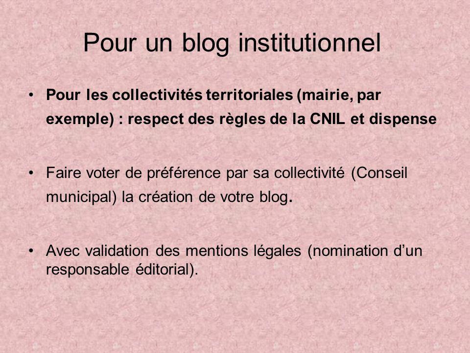 Pour un blog institutionnel Pour les collectivités territoriales (mairie, par exemple) : respect des règles de la CNIL et dispense Faire voter de préf