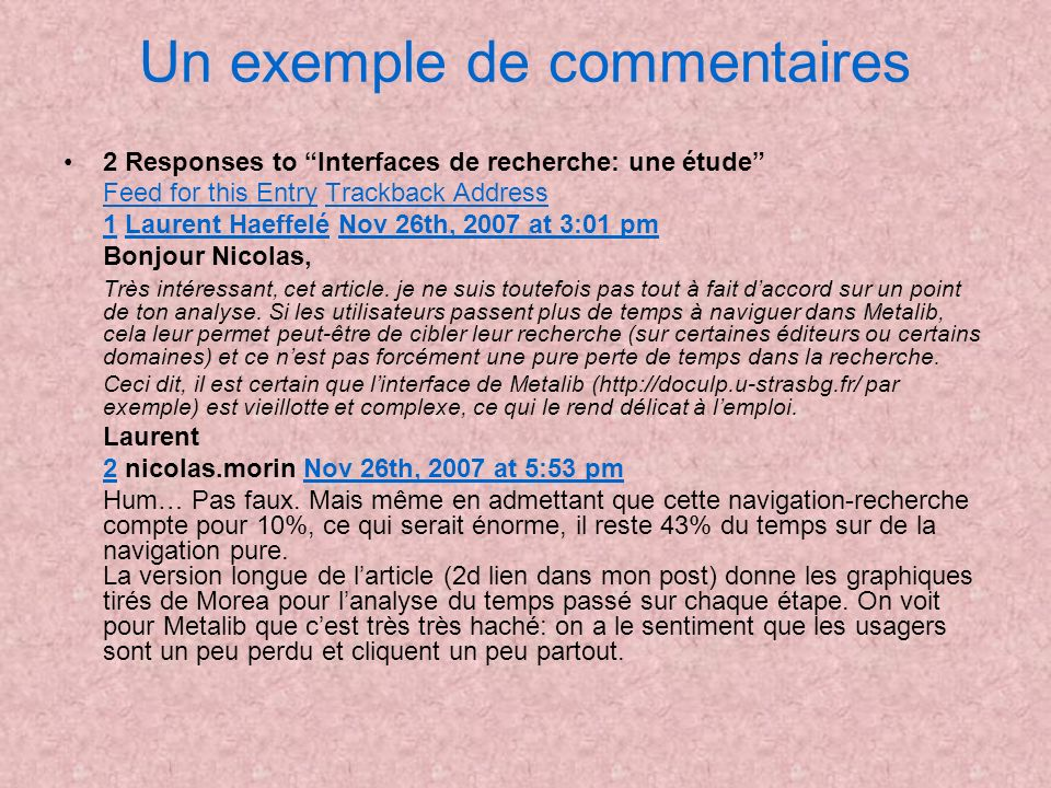 Un exemple de commentaires 2 Responses to Interfaces de recherche: une étude Feed for this EntryFeed for this Entry Trackback AddressTrackback Address