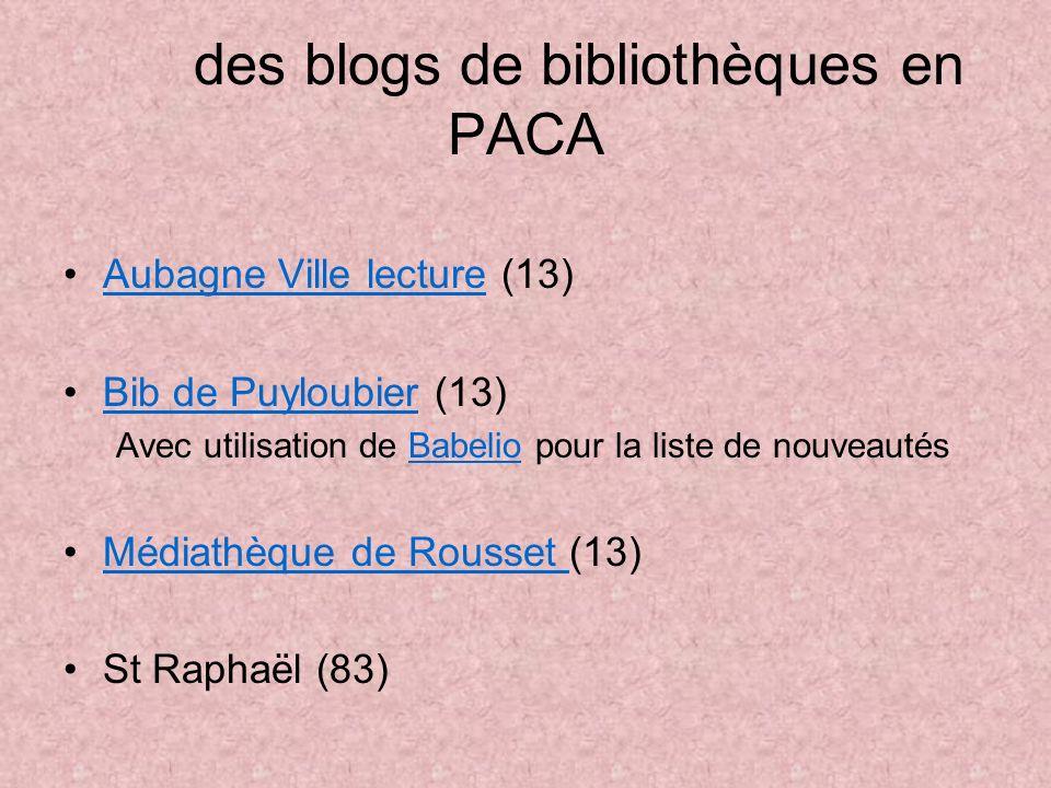 des blogs de bibliothèques en PACA Aubagne Ville lecture (13)Aubagne Ville lecture Bib de Puyloubier (13)Bib de Puyloubier Avec utilisation de Babelio