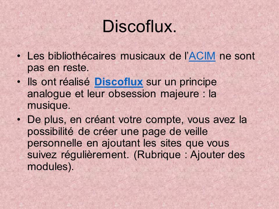 Discoflux. Les bibliothécaires musicaux de lACIM ne sont pas en reste.ACIM Ils ont réalisé Discoflux sur un principe analogue et leur obsession majeur