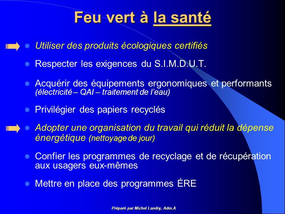 Feu vert à la santé Utiliser des produits écologiques certifiés Respecter les exigences du S.I.M.D.U.T.