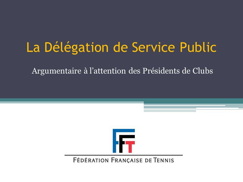 La Délégation de Service Public Argumentaire à lattention des Présidents de Clubs