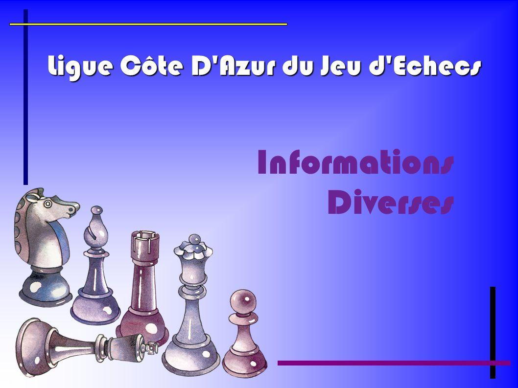 Ligue Côte D'Azur du Jeu d'Echecs Informations Diverses