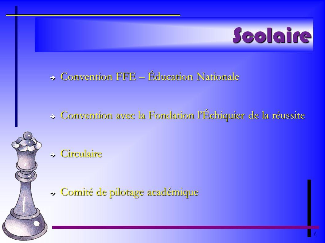 6 Scolaire Convention FFE – Éducation Nationale Convention FFE – Éducation Nationale Convention avec la Fondation lÉchiquier de la réussite Convention