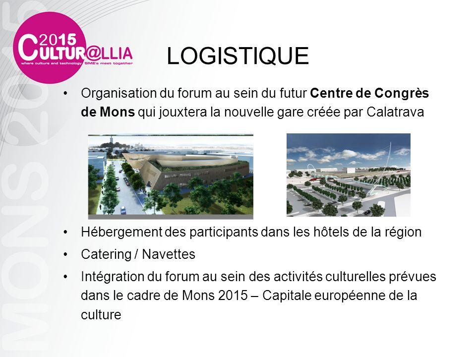 LOGISTIQUE Organisation du forum au sein du futur Centre de Congrès de Mons qui jouxtera la nouvelle gare créée par Calatrava Hébergement des particip
