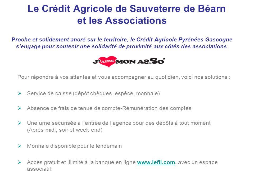 Le Crédit Agricole de Sauveterre de Béarn et les Associations Proche et solidement ancré sur le territoire, le Crédit Agricole Pyrénées Gascogne sengage pour soutenir une solidarité de proximité aux côtés des associations.