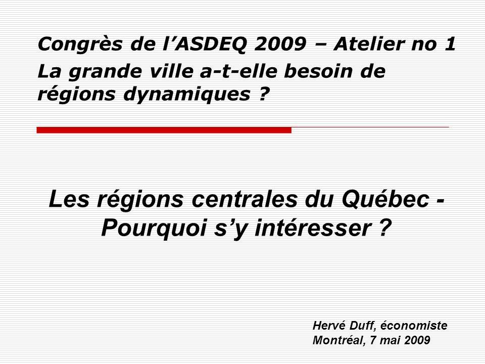 Congrès de lASDEQ 2009 – Atelier no 1 La grande ville a-t-elle besoin de régions dynamiques .