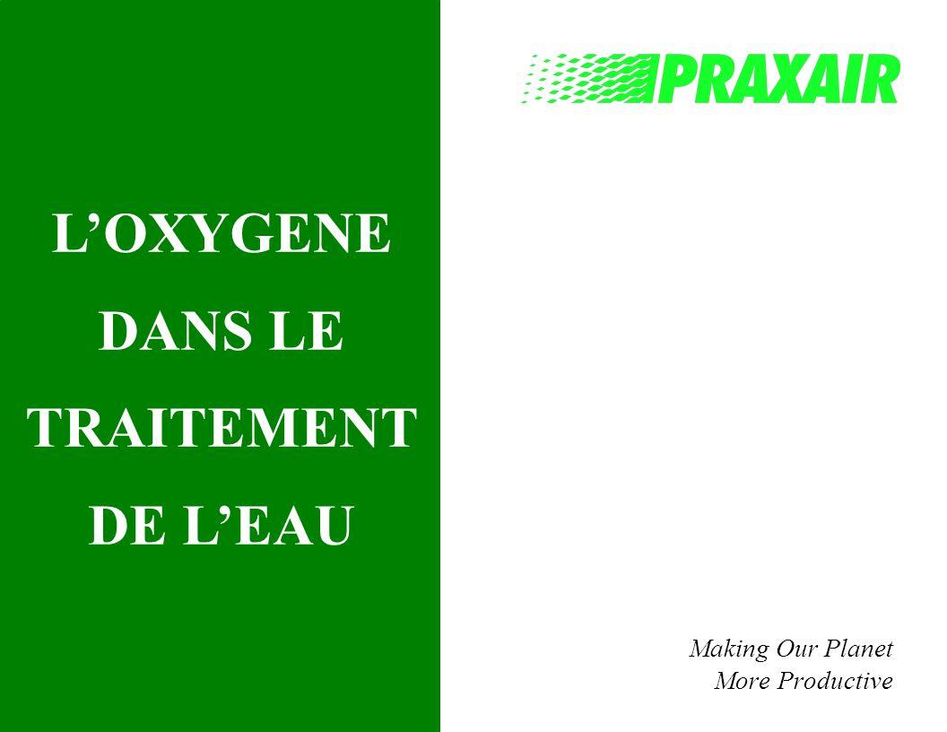 PRAXAIR Comparaison des potentiels doxydation Produit Fluor (F 2 ) Radical Hydroxyle (OH) Oxygène atomique (O) Ozone (O 3 ) Peroxyde dHydrogène (H 2 O 2 ) Permanganate de Potassium (KMnO 4 ) Chlore (Cl 2 ) Dioxyde de Chlore (ClO 2 ) Oxygène (O 2 ) Potentiel doxydation (relatif au Chlore) 2.25 2.05 1.78 1.52 1.31 1.22 1.00 0.93 0.90