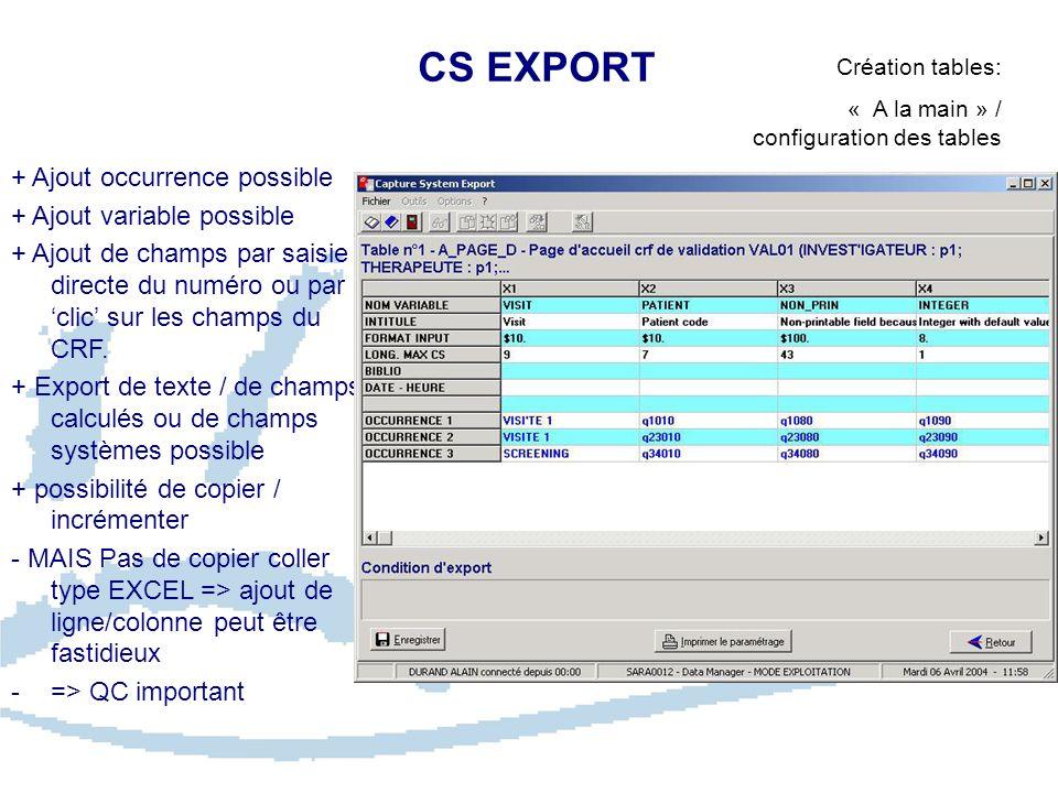 CS EXPORT Création tables: « A la main » / configuration des tables + Ajout occurrence possible + Ajout variable possible + Ajout de champs par saisie