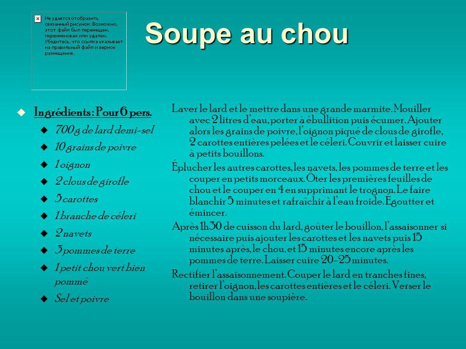 Soupe au chou Ingrédients : Pour 6 pers.