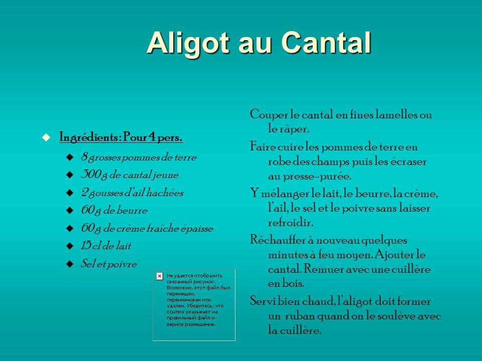 Aligot au Cantal Ingrédients : Pour 4 pers.
