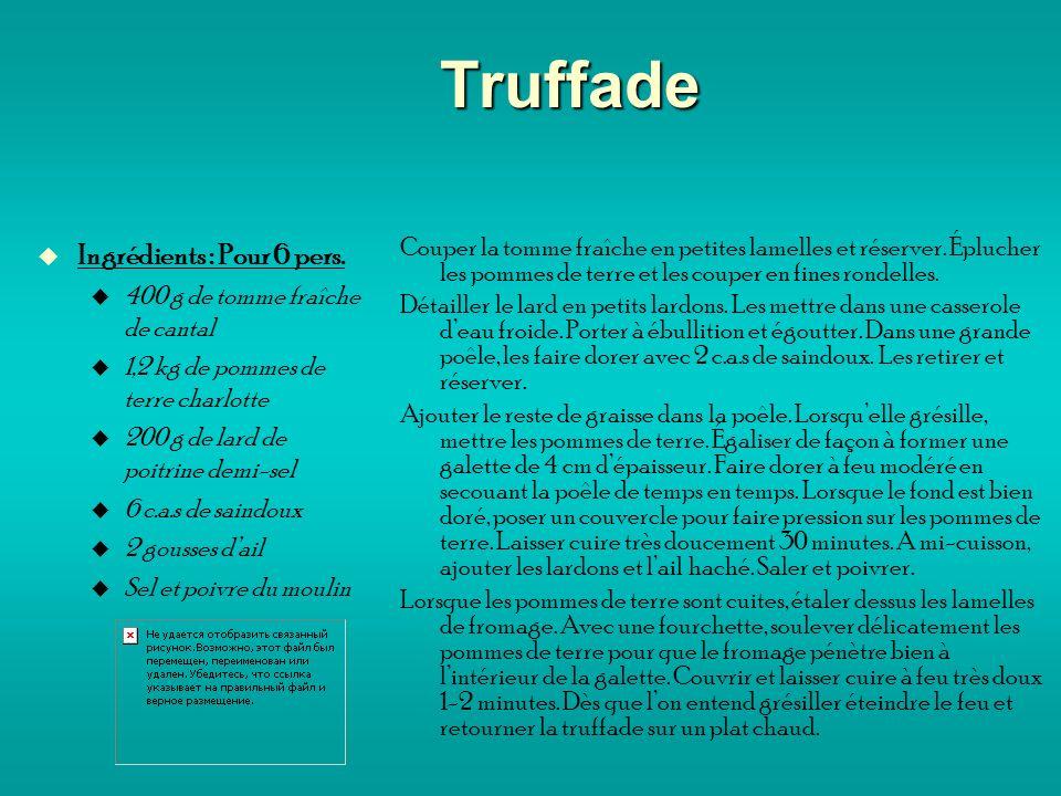 Truffade Ingrédients : Pour 6 pers.