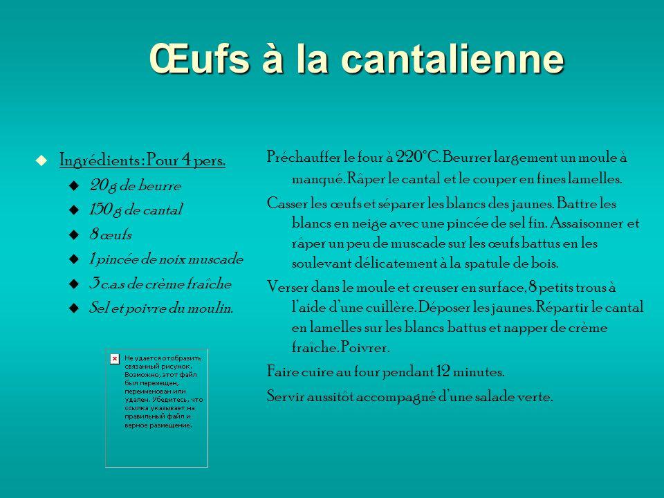 Œufs à la cantalienne Ingrédients : Pour 4 pers.