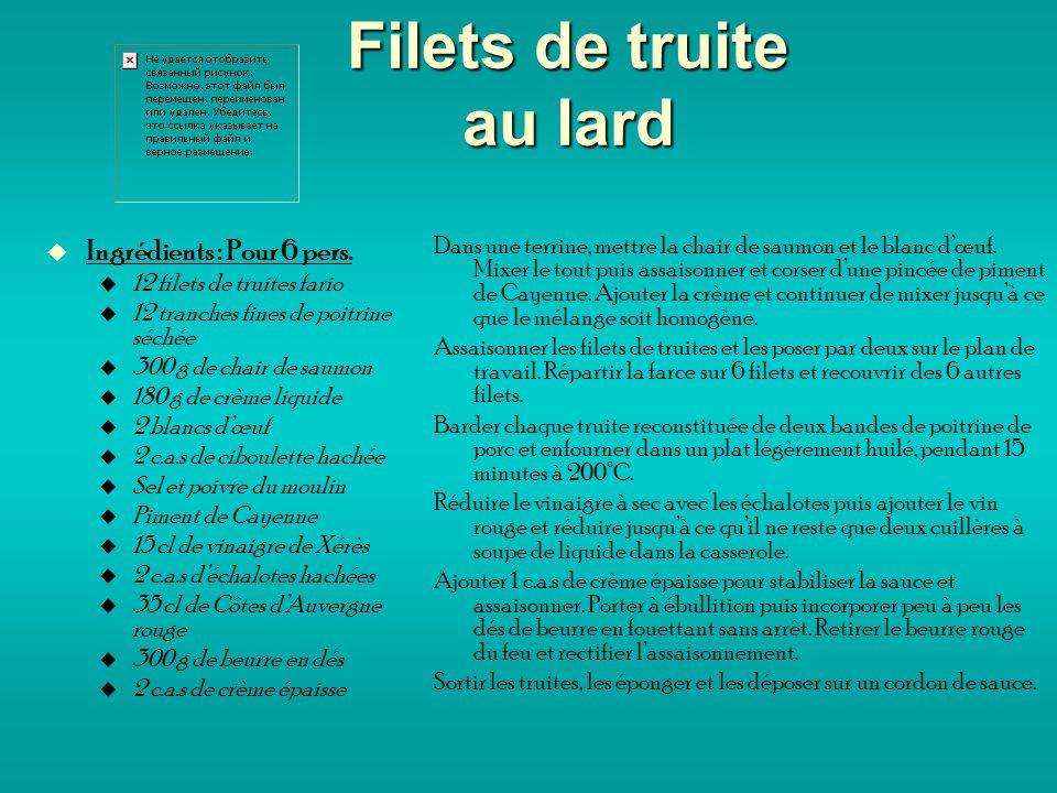 Filets de truite au lard Ingrédients : Pour 6 pers.