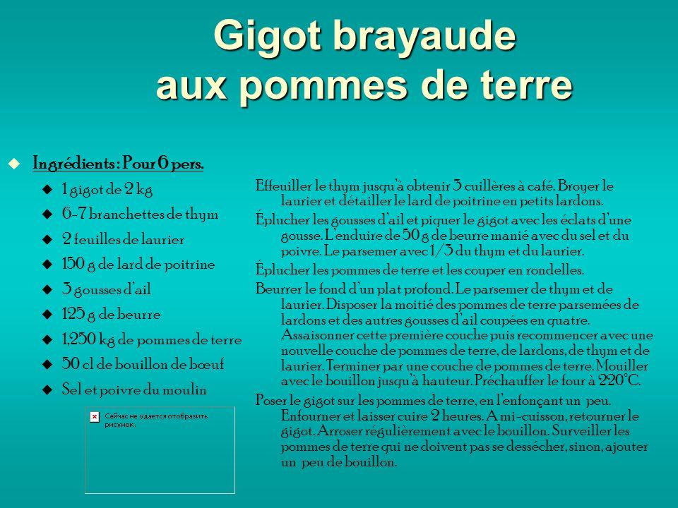 Gigot brayaude aux pommes de terre Ingrédients : Pour 6 pers.
